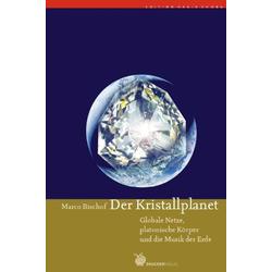 Der Kristallplanet: Buch von Marco Bischof