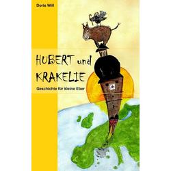 Hubert und Krakelie als Buch von Doris Will