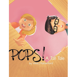 Pops! A Tall Tale by Winky Rutherford als Buch von Winky Rutherford