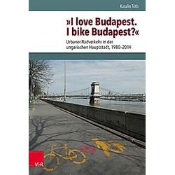 I love Budapest. I bike Budapest?. Katalin Tóth  - Buch