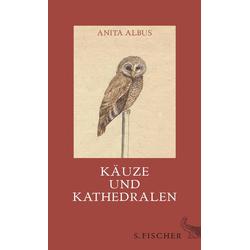 Käuze und Kathedralen als Buch von Anita Albus