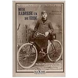 Meine Radreise um die Erde vom 2. Mai 1895 bis 16. August 1897. Heinrich Horstmann  - Buch