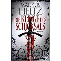 Die Klinge des Schicksals. Markus Heitz  - Buch
