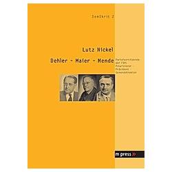 Dehler - Maier - Mende. Lutz Nickel  - Buch