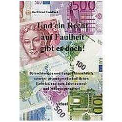 Und ein Recht auf Faulheit gibt es doch!. Karl Ernst Gundlach  - Buch