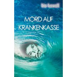 Mord auf Krankenkasse als Buch von Lis Levell
