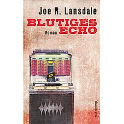 Blutiges Echo. Joe R. Lansdale  - Buch