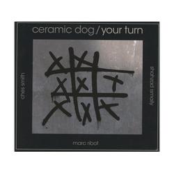 Ceramic Dog - Dog/Your Turn (CD)