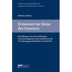 Ermessen im Sinne des Gesetzes als Buch von Matthias Zußner