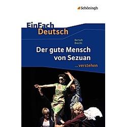 Bertolt Brecht: Der gute Mensch von Sezuan. Stefan Volk  - Buch