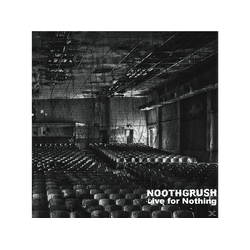 Noothgrush - LIVE FOR NOTHING (Vinyl)