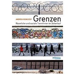 Grenzen. Andrea Komlosy  - Buch