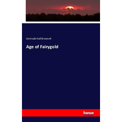 Age of Fairygold als Buch von Gertrude Hall Brownell