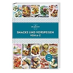 Snacks und Vorspeisen von A-Z. Dr. Oetker Snacks und Vorspeisen von A-Z  - Buch