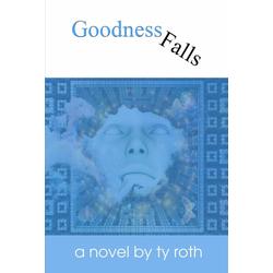 Goodness Falls: eBook von Ty Roth