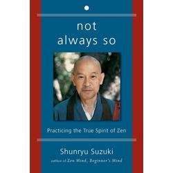 Not Always So als Buch von Shunryu Suzuki