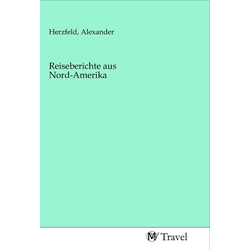 Reiseberichte aus Nord-Amerika als Buch von