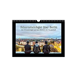 Schornsteinfeger über Berlin - Die Glücksbringer auf den Dächern der Hauptstadt (Wandkalender 2021 DIN A4 quer)