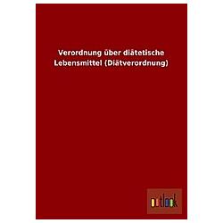 Verordnung über diätetische Lebensmittel (Diätverordnung) - Buch