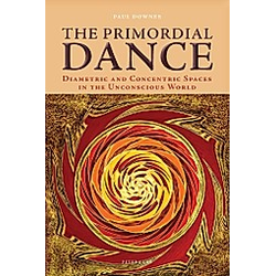 The Primordial Dance. Paul Downes  - Buch