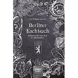 Berliner Kochbuch. Carl Wilhelm Sametzky  - Buch
