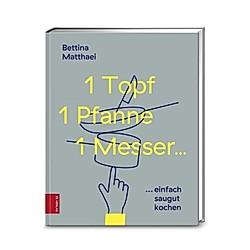 1 Topf, 1 Pfanne, 1 Messer ...