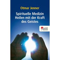 Spirituelle Medizin: eBook von Otmar Jenner