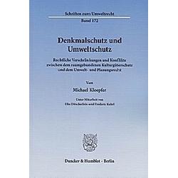 Denkmalschutz und Umweltschutz.. Michael Kloepfer  - Buch