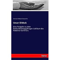 Unser Dibbuk. Seminar Dibbuk-Chawerim  - Buch