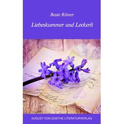 Liebeskummer und Leckerli: Buch von Beate Römer