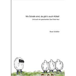 Wo Schafe sind da gibt's auch Köttel!: eBook von René Schäfer
