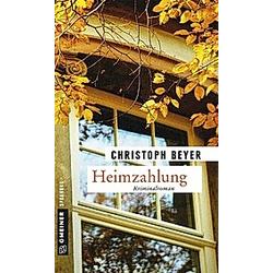 Heimzahlung. Christoph Beyer  - Buch