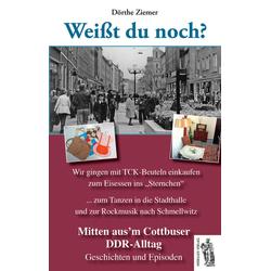 Mitten aus'm Cottbuser DDR-Alltag als Buch von Dörthe Ziemer