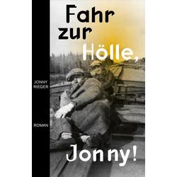 Fahr zur Hölle Jonny als Buch von Rieger Jonny