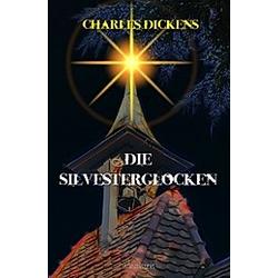Die Silvesterglocken. Charles Dickens  - Buch