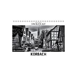 Ein Blick auf Korbach (Tischkalender 2021 DIN A5 quer) - Kalender