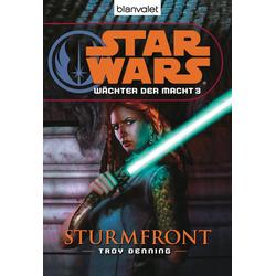 Star Wars. Wächter der Macht 3. Sturmfront: eBook von Troy Denning