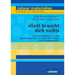 Gott braucht dich nicht als Buch von Heike Bertsch-Nödinger/ Martin Neher/ Nelia Stark/ Michael Neher