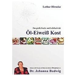 Das große Koch- und Lehrbuch der Öl-Eiweiß Kost
