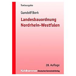 Landesbauordnung für Nordrhein-Westfalen (BauO NRW). Gundolf Bork  - Buch
