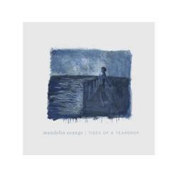 Mandolin Orange - TIDES OF A TEARDROP (Vinyl)