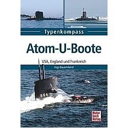 Atom-U-Boote. Ingo Bauernfeind  - Buch