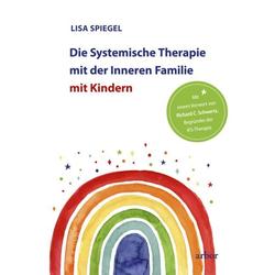 Die Systemische Therapie mit der Inneren Familie mit Kindern: Buch von Lisa Spiegel