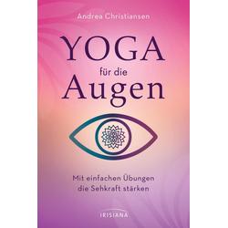 Yoga für die Augen als Buch von Andrea Christiansen
