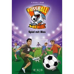 Die Fußball-Haie Bd.5 - Spiel mit Biss