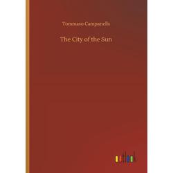 The City of the Sun als Buch von Tommaso Campanells