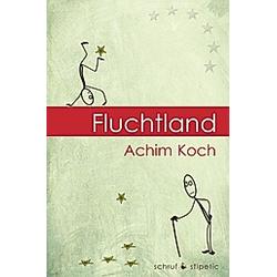 Fluchtland. Achim Koch  - Buch