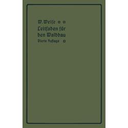 Leitfaden für den Waldbau: eBook von W. Weise