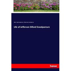 Life of Jefferson Dillard Goodpasture als Buch von William Henry Goodpasture