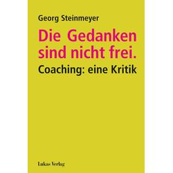 Die Gedanken sind nicht frei. als Buch von Georg Steinmeyer
